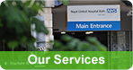 Our Services: An A to Z listing of our clinical and other services