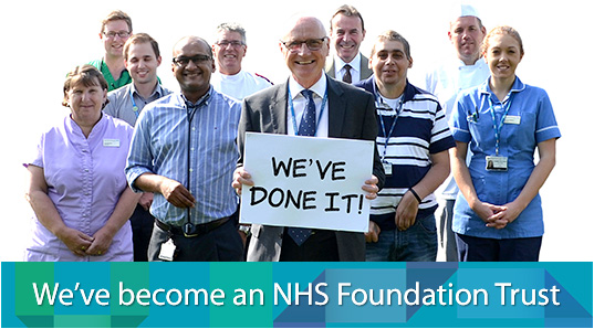 We've become an NHS Foundation Trust