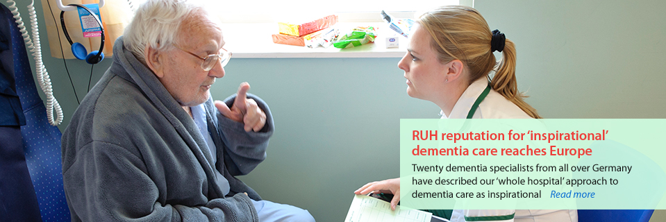 RUH reputation for inspirational dementia care reaches Europe